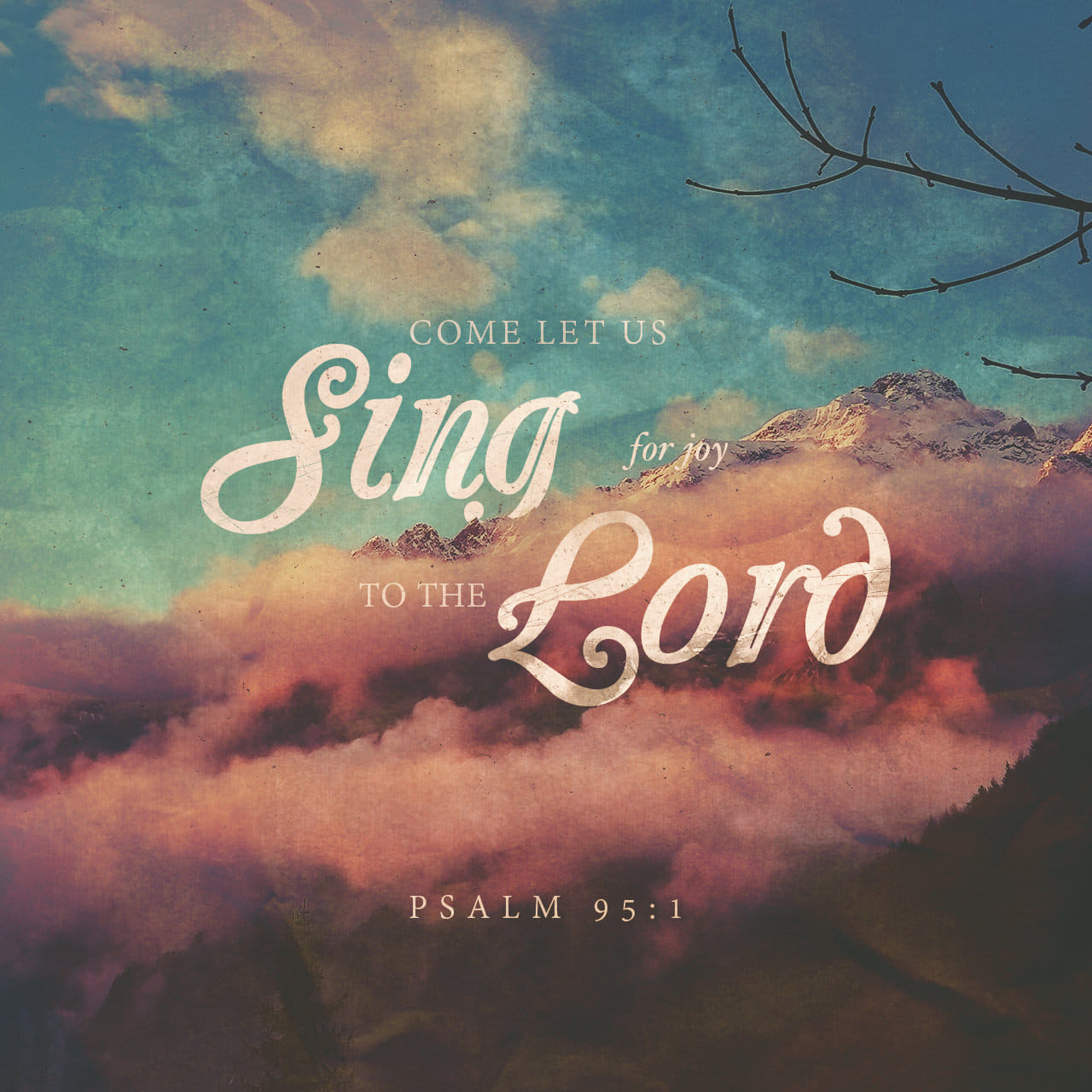 Word Picture of Psalm 95:1